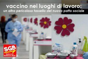 Read more about the article VACCINAZIONE NEI LUOGHI DI LAVORO: UN ALTRO PERICOLOSO TASSELLO DEL NUOVO PATTO SOCIALE