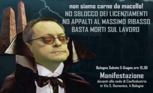 Bologna: Sabato 5 Giugno Manifestazione davanti alla sede di Confindustria. NON SIAMO CARNE DA MACELLO, BASTA MORTI SUL LAVORO